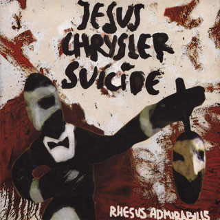 Jesus Chrysler Suiside - Rhesus Admirabilis