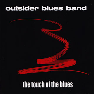 Outsider Blues Band - The Touch of the Blues