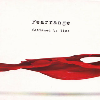 Rearrange - Fattened by Lies