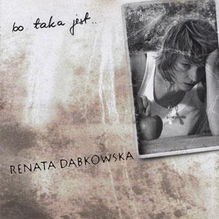 Renata Dąbkowska - Bo Taka Jest