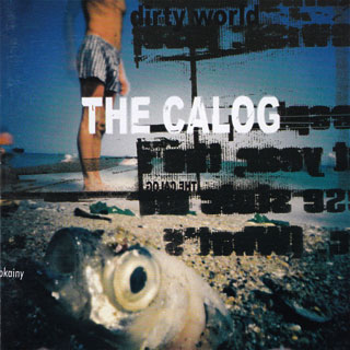 The Calog - Dirty World